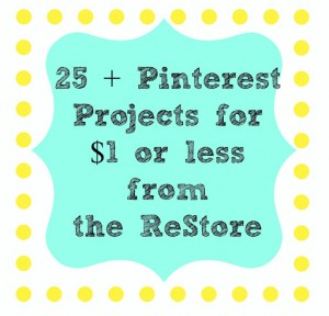 25 Craft Projects for $1 or less from The ReStore