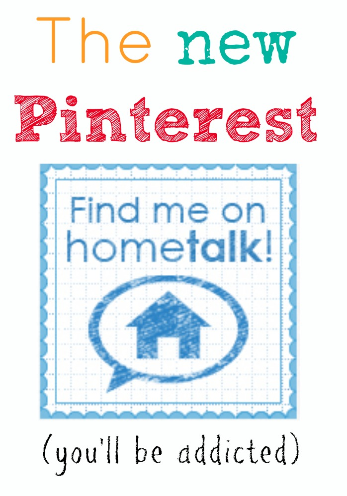 hometalkbutton Watch Out Pinterest My New Addiction is Hometalk
