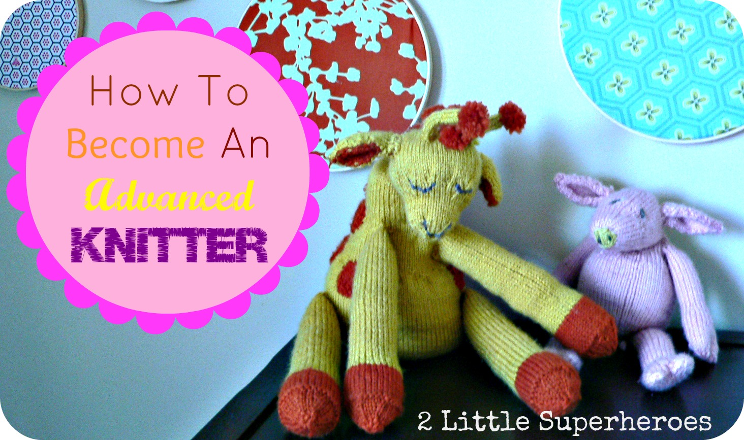 howtobecomeanadvancedknitter How to go from Beginner to Amazing Knitter With One Click