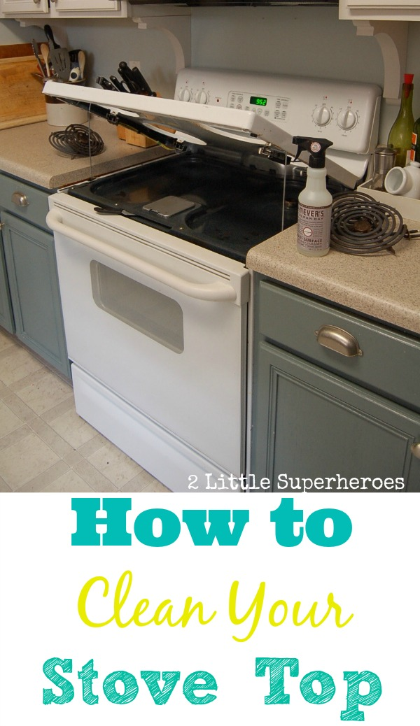 Cleaning your stove top made easy 2 little supeheroes2 How to clean top of oven