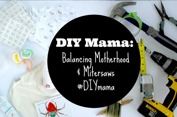 DIYMamaImage2 Why Im Not So Good at Balancing Motherhood & Blogging
