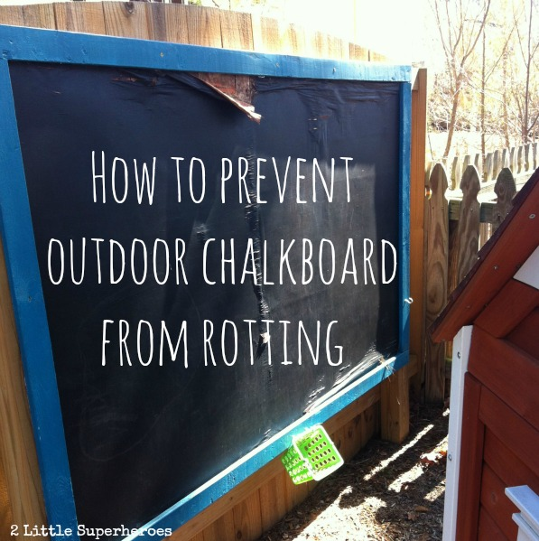 How To Prevent Outdoor Chalkboard From Rotting